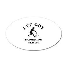 I've got Badminton skills Wall Decal