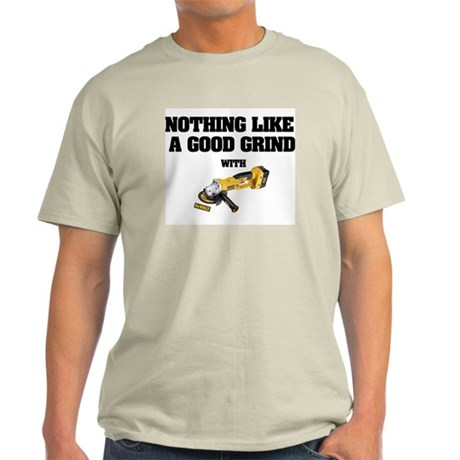 NOTHING LIKE A GOOD GRIND T-Shirt