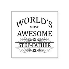 """World's Most Awesome Step-Father Square Sticker 3"""""""
