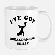 I've got Breakdancing skills Mug