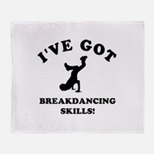 I've got Breakdancing skills Throw Blanket