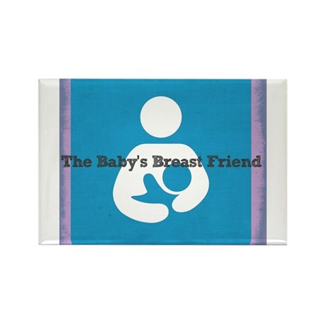 The Baby's Breast Friend Rectangle Magnet