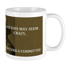 This May Seem Crazy Quaker Mug