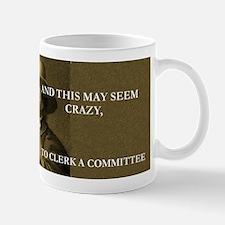 This May Seem Crazy Quaker Mug