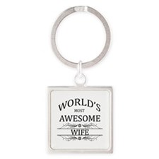 World's Most Awesome Wife Square Keychain