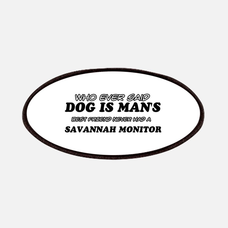 Funny Savannah Monitor designs Patches