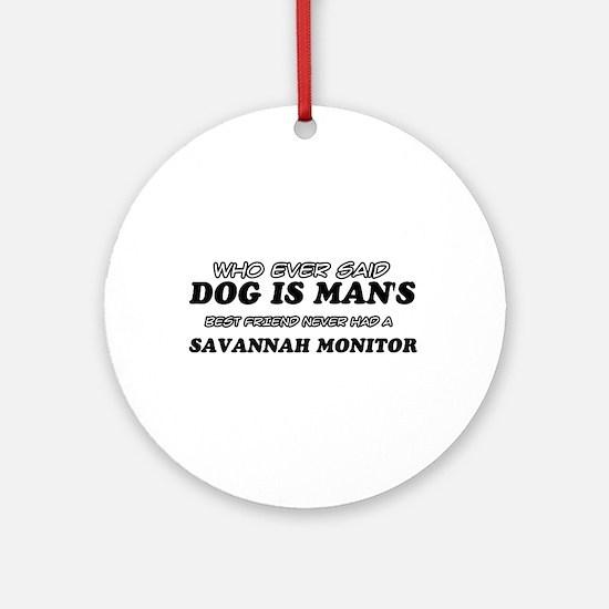 Funny Savannah Monitor designs Ornament (Round)