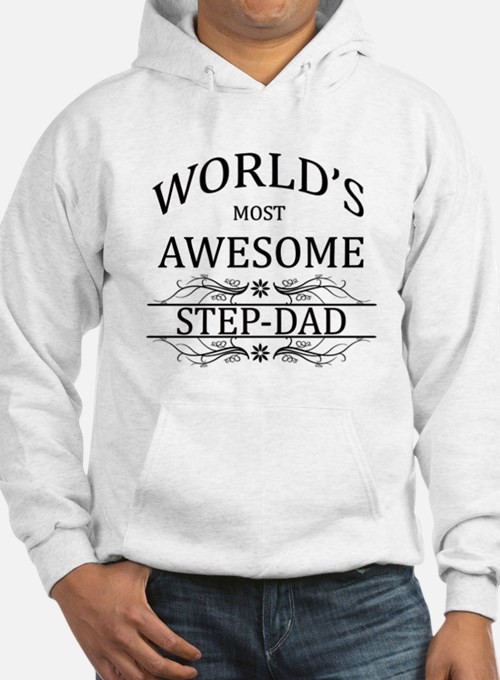 World's Most Awesome Step-Dad Hoodie