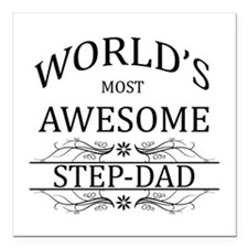 """World's Most Awesome Step-Dad Square Car Magnet 3"""""""