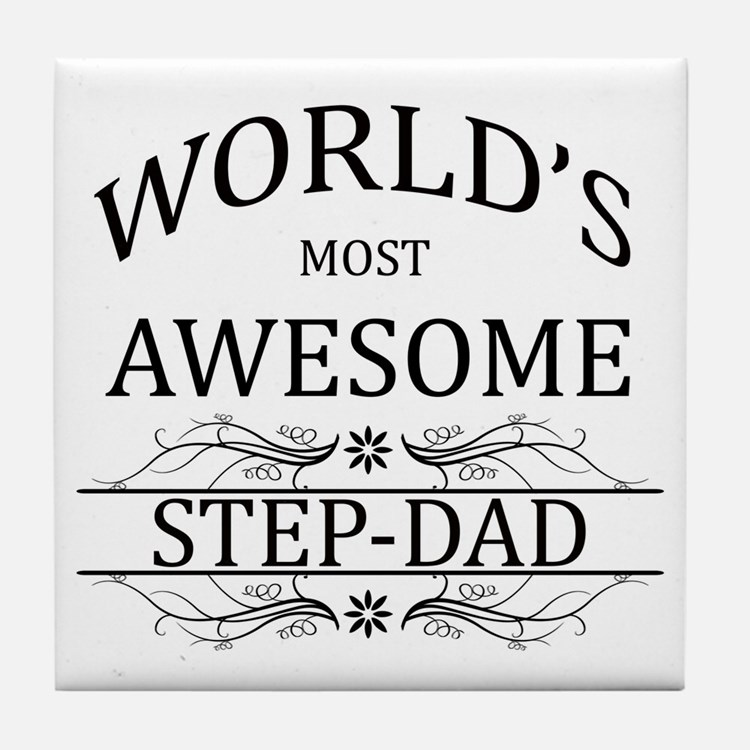 World's Most Awesome Step-Dad Tile Coaster