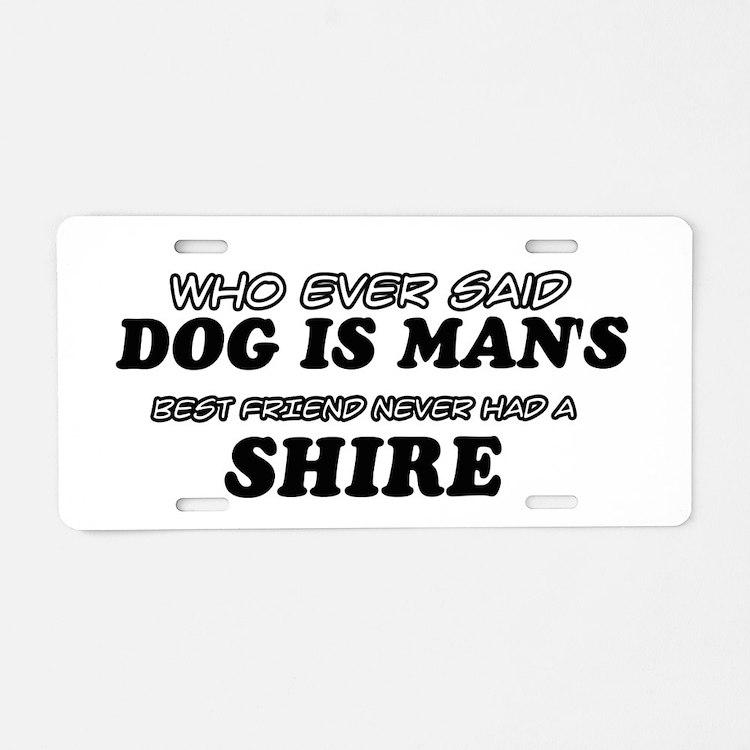 Funny Shire designs Aluminum License Plate