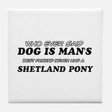 Funny Shetland Pony designs Tile Coaster