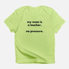 teacher mom pressure infant t-shirt