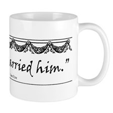 Reader, I married him. Small Mug