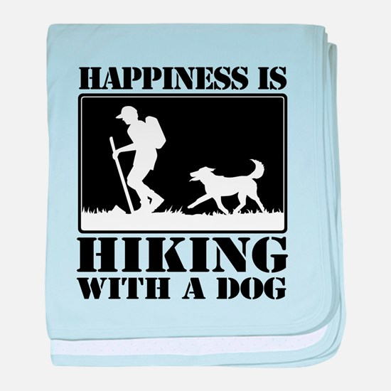 Happiness is Hiking with a Dog baby blanket
