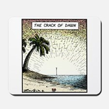 The crack of Dawn Mousepad