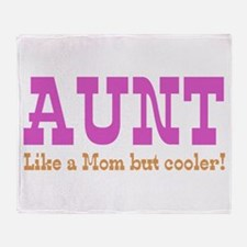 Aunt Like a Mom but Cooler Throw Blanket