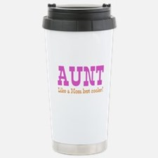 Aunt Like a Mom but Cooler Stainless Steel Travel