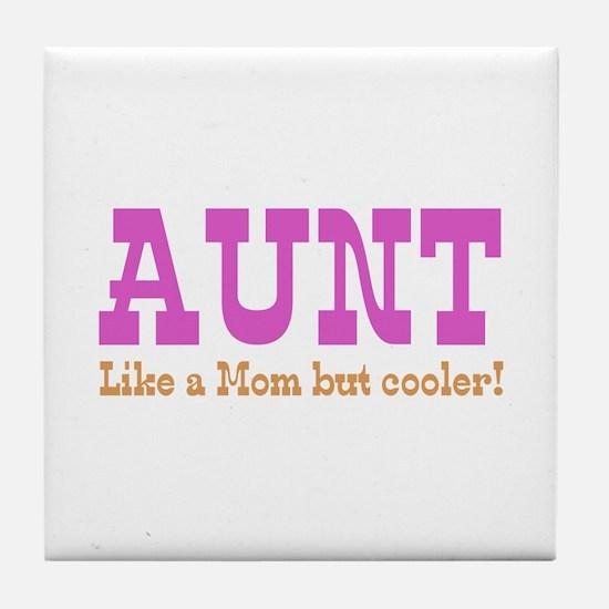 Aunt Like a Mom but Cooler Tile Coaster
