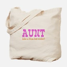 Aunt Like a Mom but Cooler Tote Bag