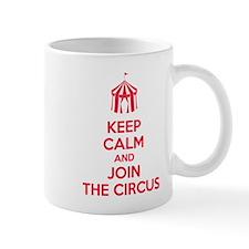 Keep Calm and Join th Circus Mug