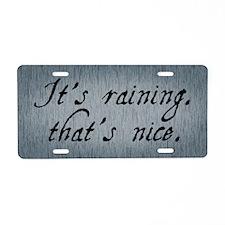 It's Raining That's Nice Aluminum License Plate