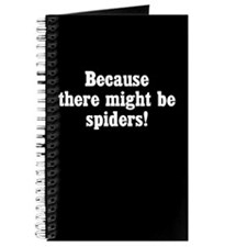Because There Might Be Spiders Journal