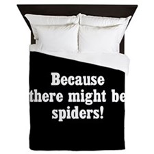 Because There Might Be Spiders Queen Duvet
