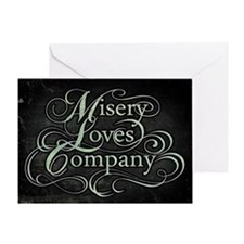 Misery Loves Company Greeting Card