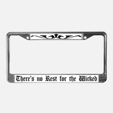 There's No Rest For The Wicked License Plate Frame