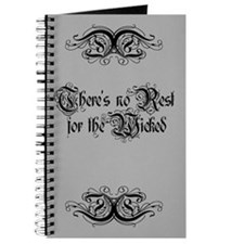 There's No Rest For The Wicked Journal