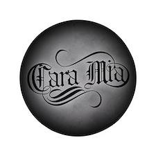 """Cara Mia 3.5"""" Button"""