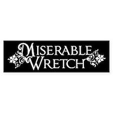 Miserable Wretch Bumper Sticker