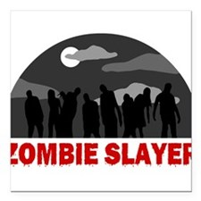 "Zombie Slayer design Square Car Magnet 3"" x 3"""