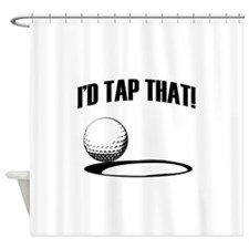 ID TAP THAT! Shower Curtain