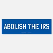 Abolish the IRS Bumper Bumper Bumper Sticker