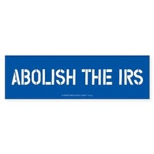 Abolish the IRS Bumper Bumper Sticker