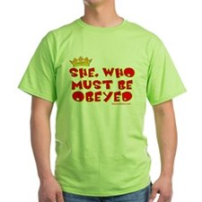 She who must be obeyed red T-Shirt