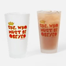 She who must be obeyed red Drinking Glass