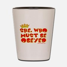 She who must be obeyed red Shot Glass