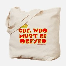 She who must be obeyed red Tote Bag