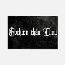 Gothier Than Thou Rectangle Magnet