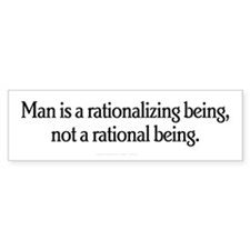 Man is a Rationalizing Being Bumper Bumper Sticker