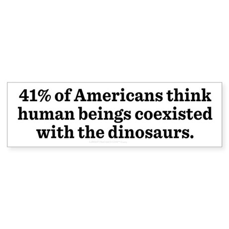 Humans and Dinosaurs Bumper Sticker