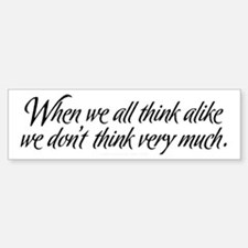 Thinking Alike Bumper Bumper Bumper Sticker