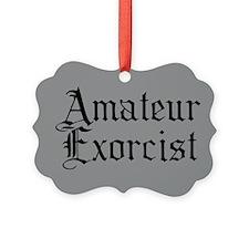 Amateur Exorcist Ornament