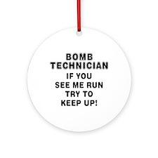 Sayings: Bomb Technician Ornament (Round)
