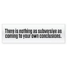 Subversive Conclusions Bumper Bumper Sticker