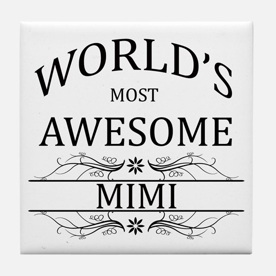 World's Most Awesome Mimi Tile Coaster