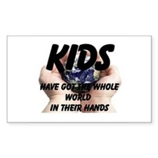 Kids Have Got The Whole World In Their Hands Stick